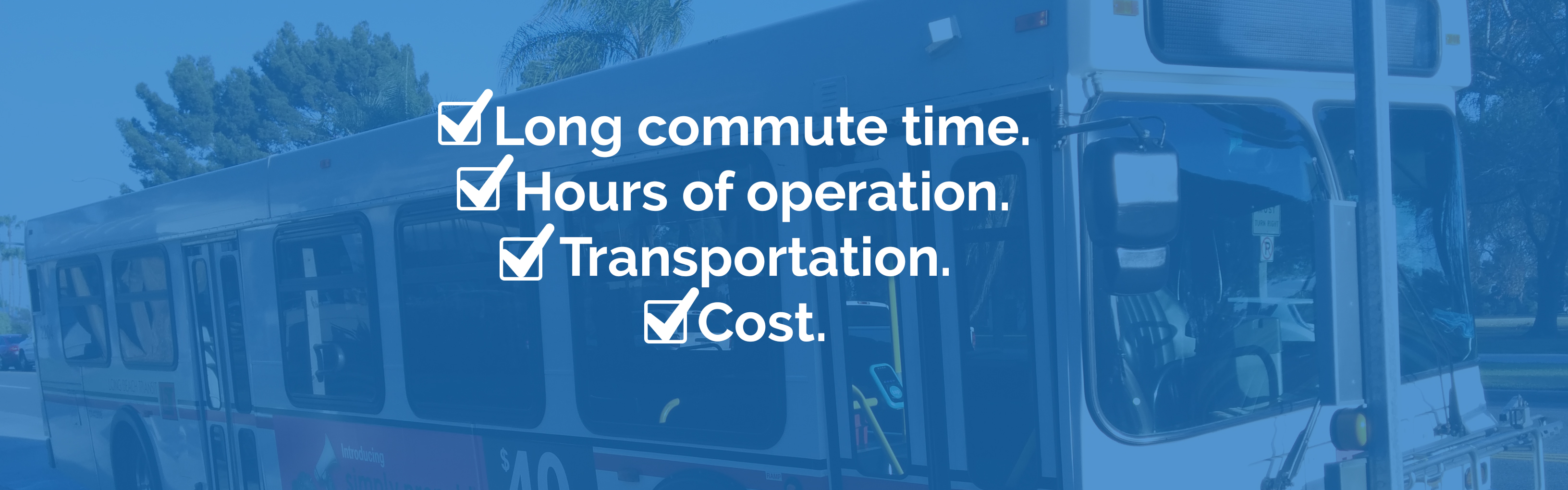 A four-item checklist overlays a picture of a bus. The items are Long commute time, Hours of operation, Transportation, and Cost. All items are checked.