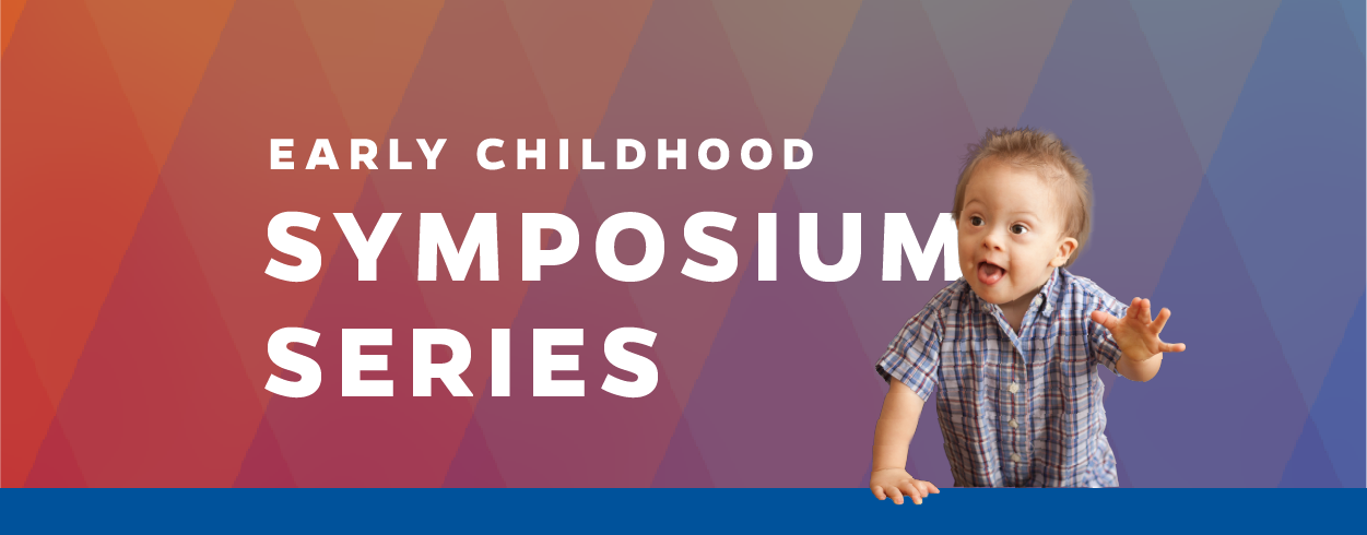 Early Childhood Symposium Series graphic with young child